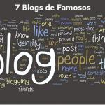 7 Blogs de personas Famosas que debés visitar