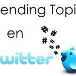 ¿Qué es un trending topic en Twitter y como crear uno?